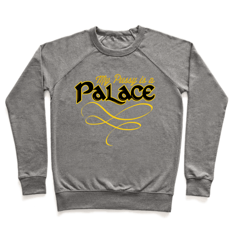 My Pussy is a Palace Pullover