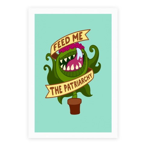 Feed Me The Patriarchy Poster