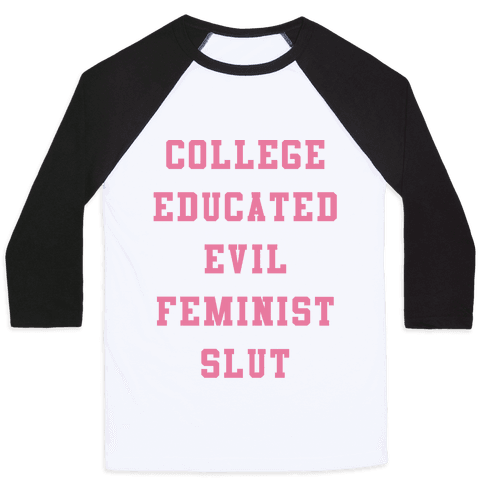 College Educated Evil Feminist Slut