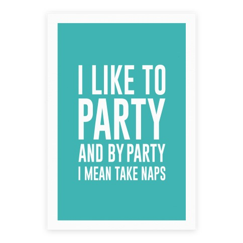 I Like To Party Poster