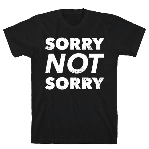 Sorry Not Sorry (Distressed) Mens T-Shirt