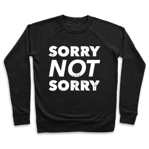 Sorry Not Sorry (Distressed) Pullover