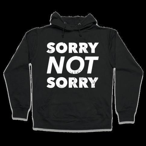 Sorry Not Sorry (Distressed) Hooded Sweatshirt