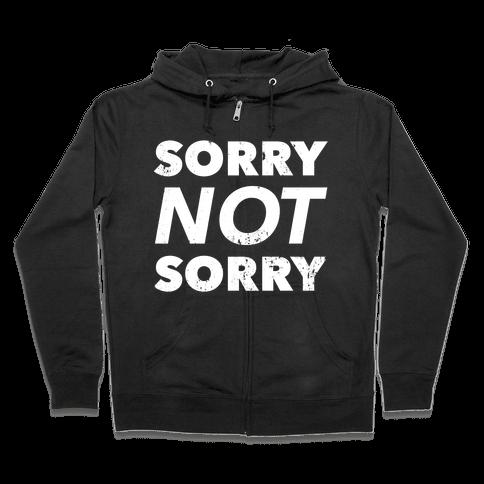 Sorry Not Sorry (Distressed) Zip Hoodie