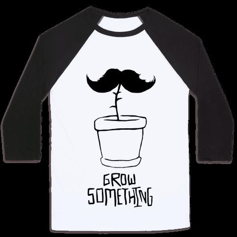 Grow A Mustache Baseball Tee