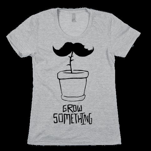 Grow A Mustache Womens T-Shirt