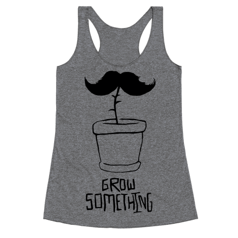 Grow A Mustache Racerback Tank Top