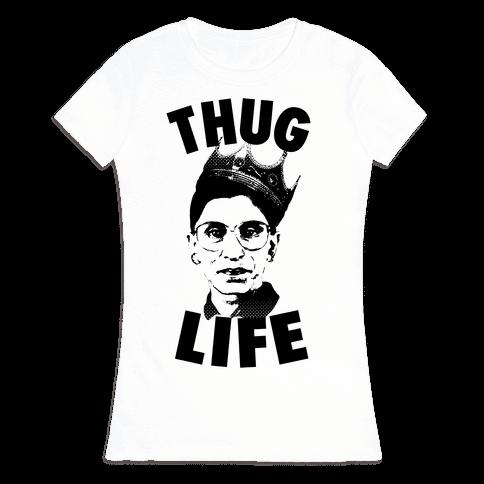Ruth Bader Ginsberg Thug Life Womens T-Shirt