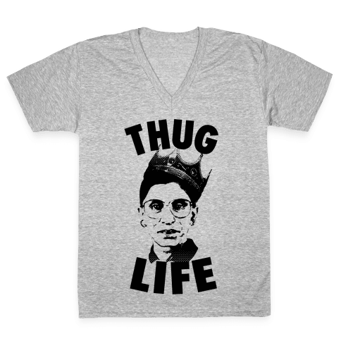 Ruth Bader Ginsberg Thug Life V-Neck Tee Shirt