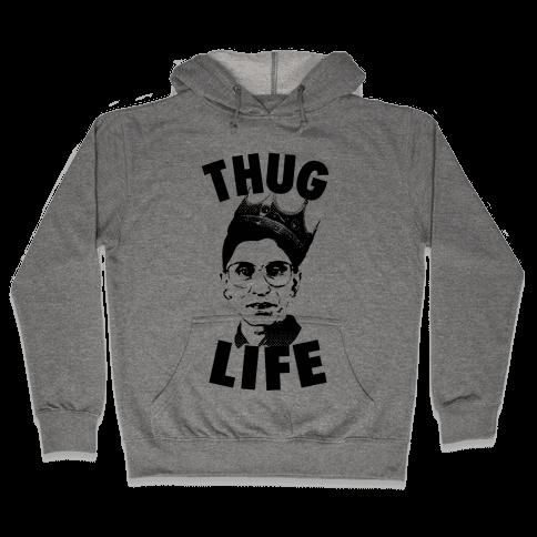 Ruth Bader Ginsberg Thug Life Hooded Sweatshirt
