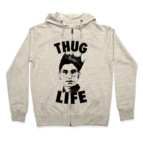 Ruth Bader Ginsberg Thug Life Zip Hoodie
