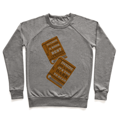 Outside of a Dog a Book is a Man's Best Friend Pullover