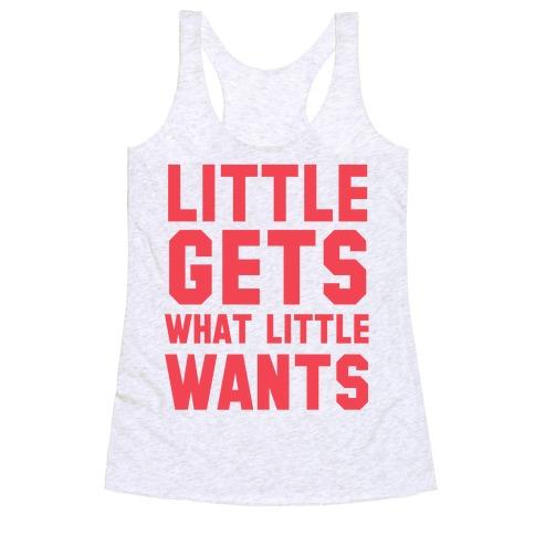 Little Gets What Little Wants Racerback Tank Top