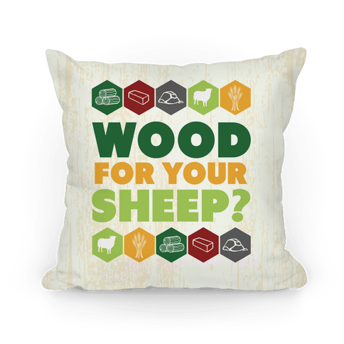 Wood For Your Sheep? Pillow