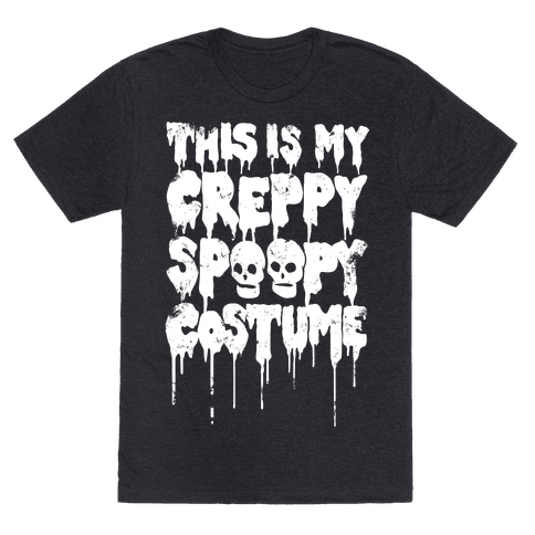 This Is My Creppy Spoopy Costume