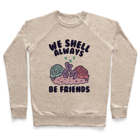 We Shell Always Be Friends Pullover