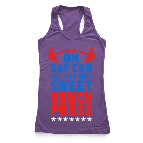 Oh Say Can You See This Sweet Bench Press Racerback Tank Top