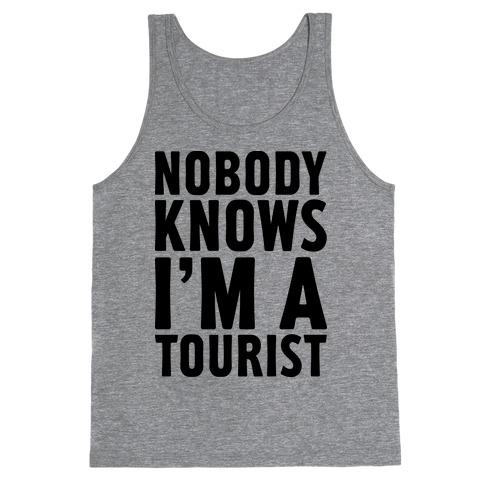Nobody Knows I'm a Tourist Tank Top