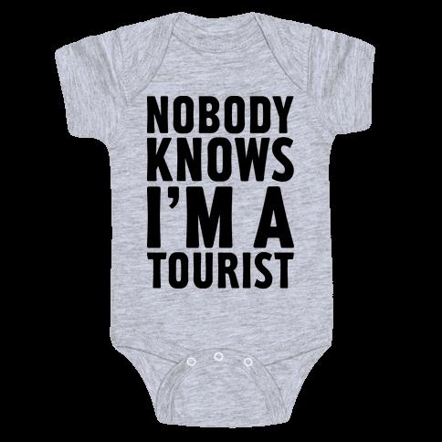 Nobody Knows I'm a Tourist Baby Onesy