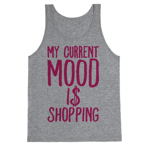 My Current Mood Is Shopping Tank Top