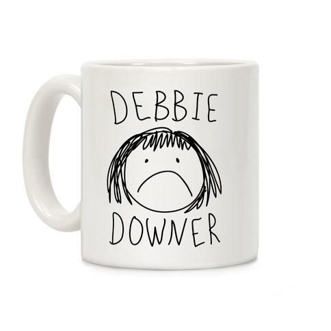 Debbie Downer Coffee Mug