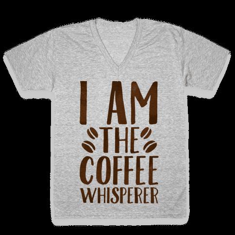 I Am The Coffee Whisperer  V-Neck Tee Shirt