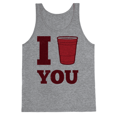 I Solo Cup You Tank Top