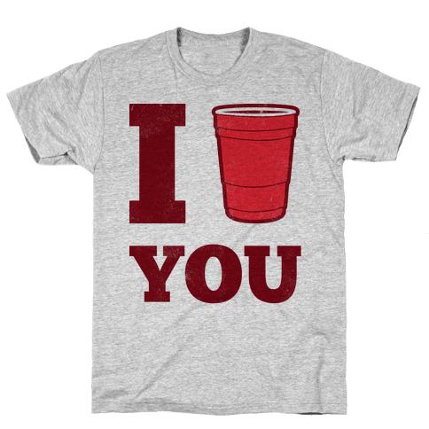 I Solo Cup You Mens T-Shirt