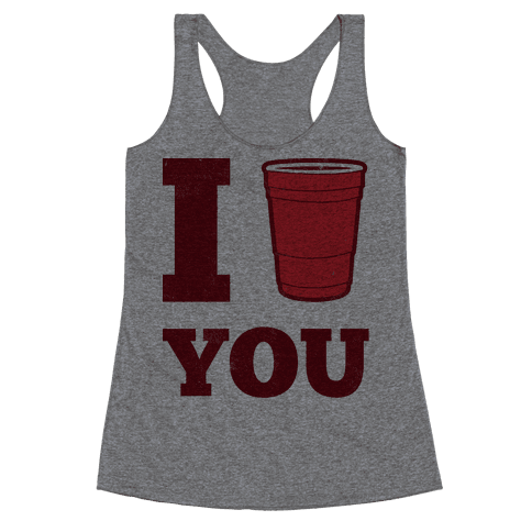 I Solo Cup You Racerback Tank Top