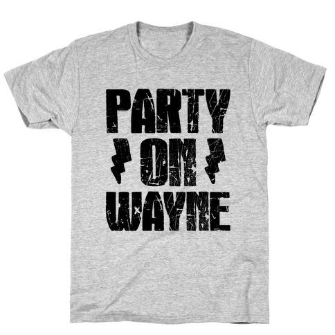 Party On (Wayne & Garth Part 1) T-Shirt