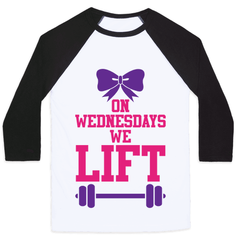 On Wednesdays We Lift Baseball Tee