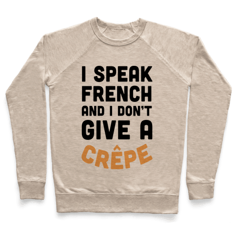 I Speak French And I Don't Give A Crepe