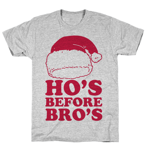 Ho's Before Bro's Mens T-Shirt
