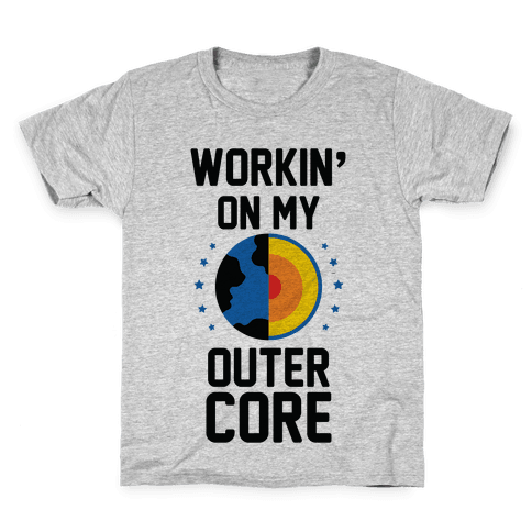 Workin' On My Outer Core Kids T-Shirt