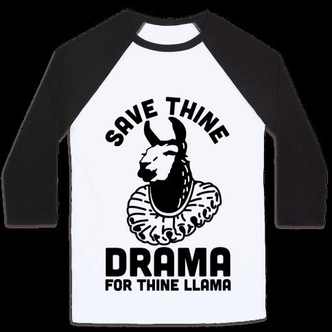 Save Thine Drama for Thine Llama Baseball Tee