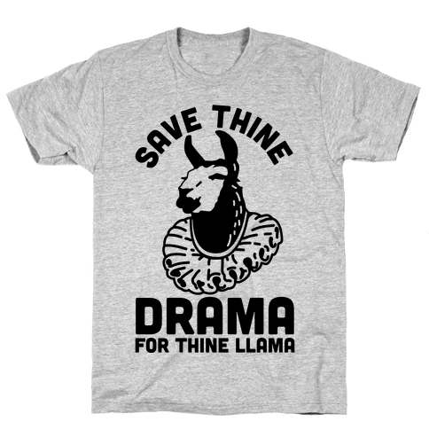 Save Thine Drama for Thine Llama Mens T-Shirt