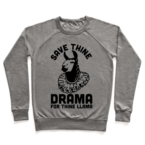 Save Thine Drama for Thine Llama Pullover