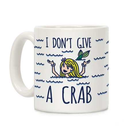 I Don't Give A Crab Coffee Mug