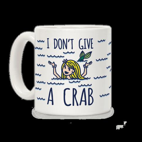 I Don't Give A Crab Coffee Mug