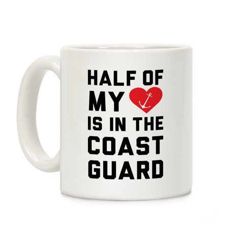 Half My Heart Is In The Coast Guard Coffee Mug