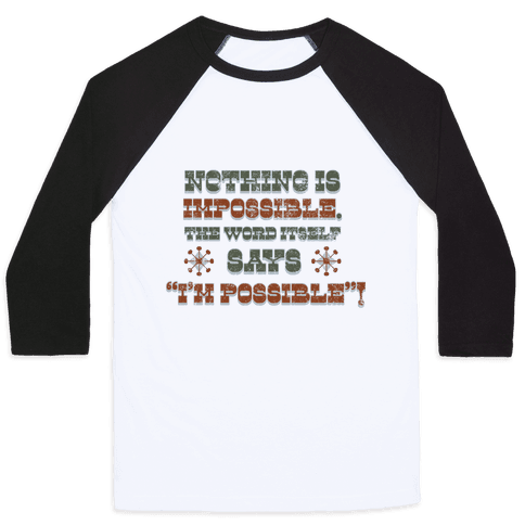 Nothing is Impossible (tank) Baseball Tee