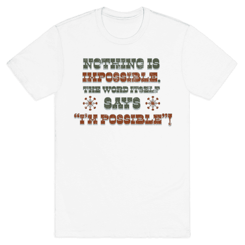 Nothing is Impossible (tank) Mens T-Shirt