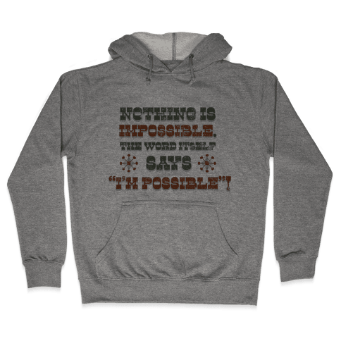 Nothing is Impossible (tank) Hooded Sweatshirt