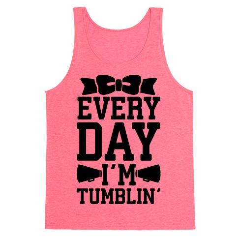 Every Day I'm Tumblin' Tank Top