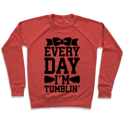 Every Day I'm Tumblin' Pullover
