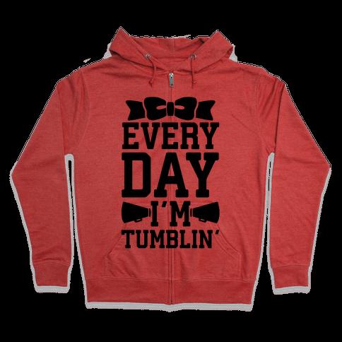 Every Day I'm Tumblin' Zip Hoodie
