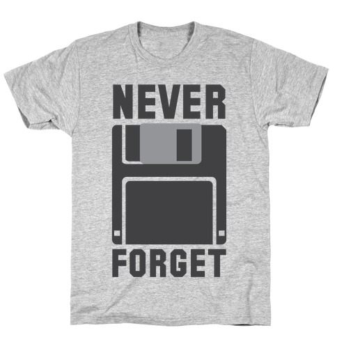 Never Forget The Floppy T-Shirt