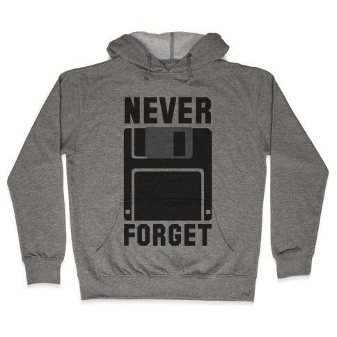 Never Forget The Floppy Hooded Sweatshirt