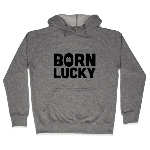 Born Lucky Hooded Sweatshirt