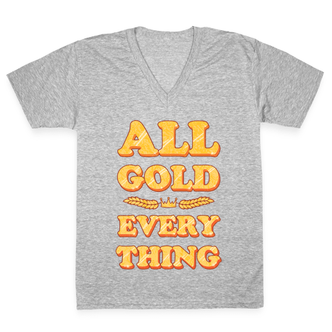 All Gold Everything (vintage) V-Neck Tee Shirt